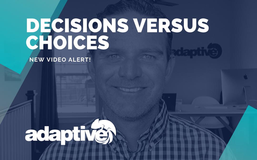 Decisions vs Choices